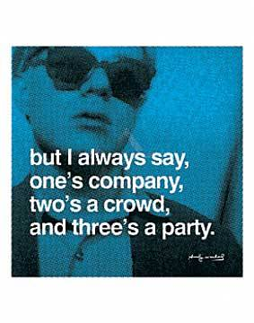 But I always say, one's company, two's a crowd, and three's a party von Künstler Andy Warhol als gerahmtes Bild