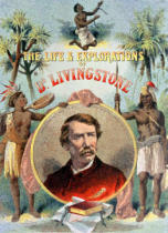 Unbekannt - The Life and Explorations of Dr. Livingstone, book cover