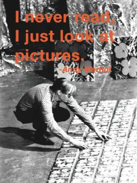 Art Print: Andy Warhol, I never read, I just look at pictures