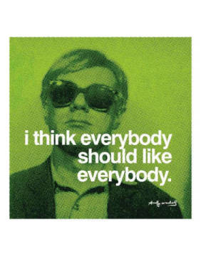 klassischer Kunstdruck: Andy Warhol, I think everybody should like everybody