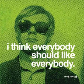 I think everybody should like everybody of artist Andy Warhol as framed image