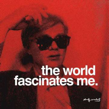 klassischer Kunstdruck: Andy Warhol, The world fascinates me