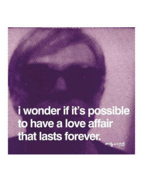 klassischer Kunstdruck: Andy Warhol, I wonder if it's possible to have a love affair that lasts forever
