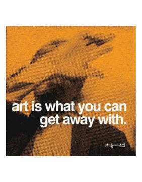 Art is what you can get away with of artist Andy Warhol as framed image